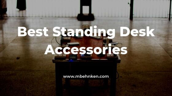 Best Standing Desk Accessories