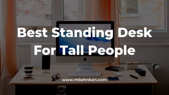 Best Standing Desk For Tall People