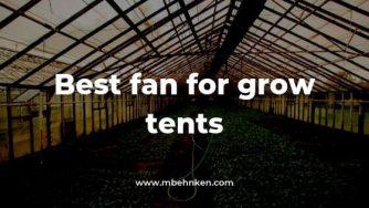 Best fan for grow tents