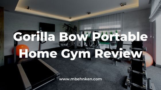 Gorilla Bow Portable Home Gym Review